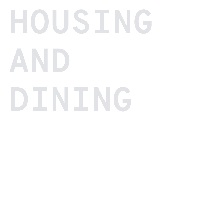 housing and dining